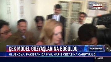 Çek model gözyaşlarına boğuldu: Hluskova, Pakistan'da 8 yıl hapis cezasına çarptırıldı