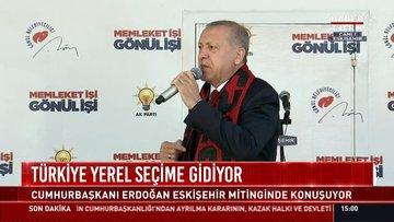 Türkiye yerel seçime gidiyor: Cumhurbaşkanı Erdoğan Eskişehir mitinginde konuşuyor