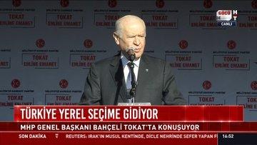 Türkiye yerel seçime gidiyor: MHP Genel Başkanı Bahçeli Tokat'ta konuşuyor