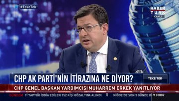 CHPli Muharrem Erkek Habertürk'te soruları yanıtladı