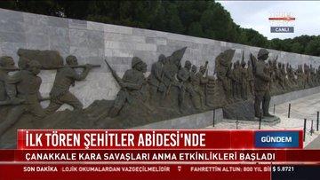 İlk Tören Şehitler Abidesi'nde: Çanakkale Kara Savaşları anma etkinlikleri başladı
