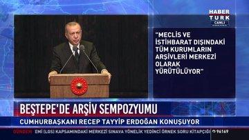 Beştepe'de arşiv sempozyomu: Cumhurbaşkanı Recep Tayyip Erdoğan konuştu