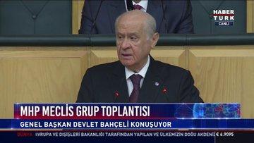 MHP Genel Başkanı Devlet Bahçeli grup toplantısında konuştu