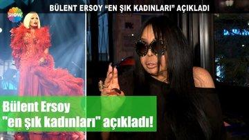 Bülent Ersoy ''en şık kadınları'' açıkladı!