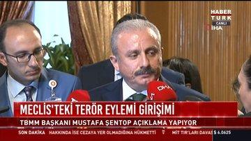 Meclis'teki terör eylemi girişimi: TBMM Başkanı Mustafa Şentop açıklama yaptı