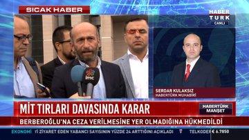Mit tırları davasında karar: Berberoğlu'na ceza verilmesine yer olmadığına hükmedildi
