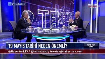 Teke Tek Özel - 19 Mayıs 2019 (Atatürk'ün Samsun'a çıkışının 100. yılı...)