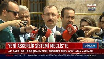 Yeni Askerlik sistemi Meclis'te AK Parti Grup Başkanvekili Mehmet Muş açıklama yapıyor