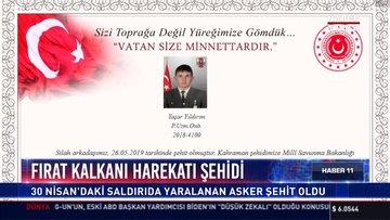 Fırat kalkanı harekatı şehidi: 30 Nisan'daki saldırıda yaralanan asker şehit oldu