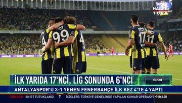 İlk yarıda 17'nci, lig sonunda 6'ncı: Antalyaspor'u 3-1 yenen Fenerbahçe ilk kez 4'te 4 yaptı