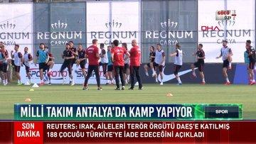Milli Takım Antalya'da kamp yapıyor