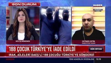 188 çocuk Türkiye'ye iade edildi!