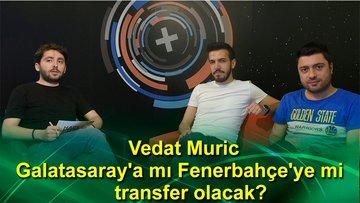 HTSpor Mutfak | Vedat Muric, Galatasaray'a mı Fenerbahçe'ye mi transfer olacak?