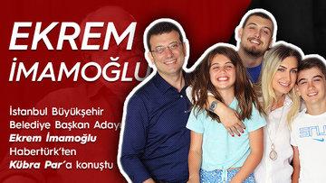 İstanbul Büyükşehir Belediye Başkan Adayı Ekrem İmamoğlu Habertürk'ten Kübra Par'a konuştu