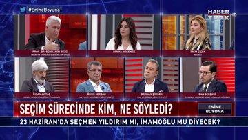 Enine Boyuna - 21 Haziran 2019 (23 Haziran İstanbul seçimi sürecinde kim, ne söyledi?)