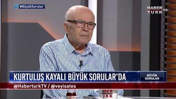 Büyük Sorular - 7 Temmuz 2019 (Türkiye'de ordu ve siyaset ilişkisi nasıl gelişti?)