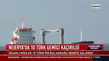Son dakika! 10 Türk denizci Nijerya'da rehin alındı