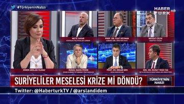Türkiye'nin Nabzı - 29 Temmuz 2019 (Suriyeliler meselesi krize mi döndü?)