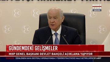 Son dakika: MHP lideri Bahçeli'den açıklamalar