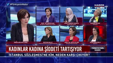 Türkiye'nin Nabzı - 26 Ağustos 2019 (İstanbul Sözleşmesi'ne kim, neden karşı çıkıyor?)