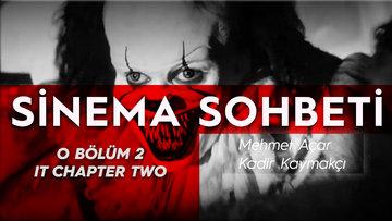 O Bölüm 2 (It Chapter Two) filmi üzerine Mehmet Açar ve Kadir Kaymakçı'dan keyifli bir sohbet