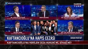 Gerçek Fikri Ne - 7 Eylül 2019 (Canan Kaftancıoğlu'na verilen ceza hukuki mi, siyasi mi?)