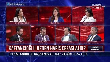 Enine Boyuna - 6 Eylül 2019 (Canan Kaftancıoğlu neden hapis cezası aldı?)