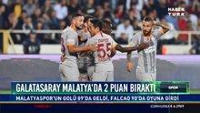 Galatasaray Malatya'da 2 puan bıraktı