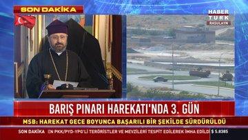 Türkiye Ermenileri Patrikliği Kaymakamı Sahak Episkopos Maşalyan Barış Pınarı Harekatı hakkında açıklamada bulundu