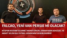 HTSPOR Mutfak | Falcao, yeni Van Persie mi olacak?