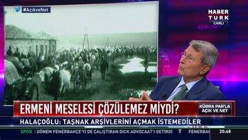 Halaçoğlu: Ermeni diasporasına 20 milyar dolar önerdim