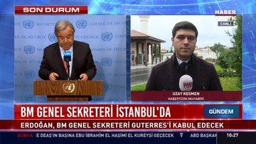 BM Genel Sekreteri İstanbul'da