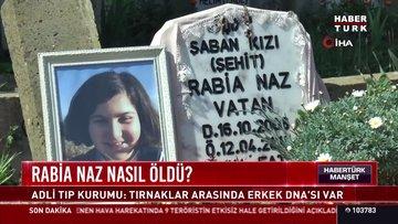 Rabia Naz nasıl öldü?
