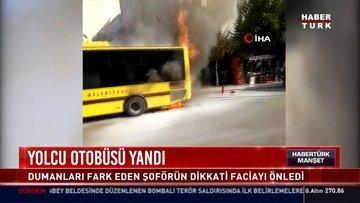 Otobüs yangını kamerada