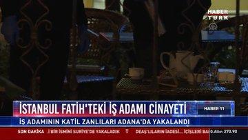 İstanbul Fatih'teki iş adamı cinayeti