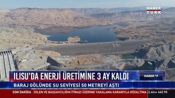 ILISU'da enerji üretimine 3 ay kaldı