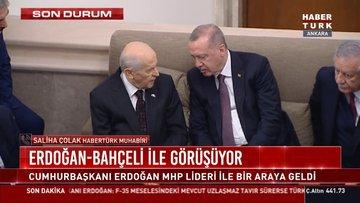 Erdoğan-Bahçeli ile görüşüyor