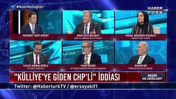 """Nedir Ne Değildir - 21 Kasım 2019 (""""Külliye'ye giden CHP'li"""" iddiasının perde arkasında ne var?)"""
