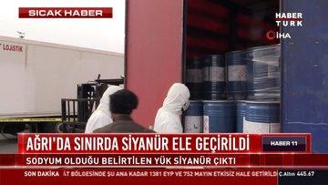 Ağrı'da sınırda 18.4 ton siyanür ele geçirildi