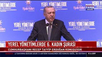 Cumhurbaşkanı Erdoğan 6. Kadın Şurası'nda konuşma yaptı