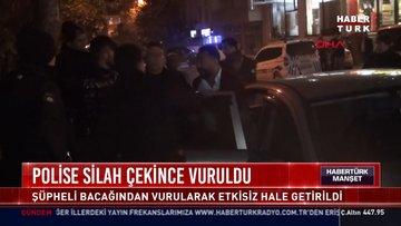 Polise silah çekince vuruldu