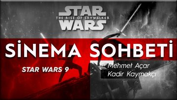 Star Wars-The Rise of Skywalker: 'Güç'lü kalamıyorum...
