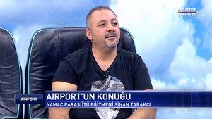 Airport - 12 Ocak 2020 (Yamaç Paraşütü Eğitmeni ve Tandem Pilotu Sinan Tarakcı)