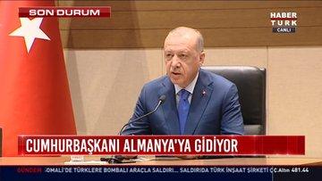 Cumhurbaşkanı Erdoğan Almanya'ya gidiyor