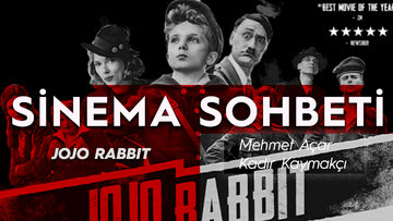 'Jojo Rabbit' filmi üzerine Mehmet Açar ve Kadir Kaymakçı'dan keyifli bir sohbet