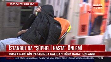 """İstanbul'da """"şüpheli hasta"""" önlemi"""