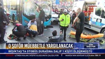 Beşiktaş'ta otobüs durağına dalıp bir kişi öldürmüştü