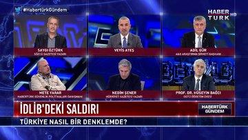Habertürk Gündem - 4 Şubat 2020 (İdlib saldırısı sonrası Türkiye nasıl bir denklemde?)