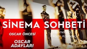 Mehmet Açar ve Kadir Kaymakçı'dan Oscar adayları üzerine keyifli bir sohbet