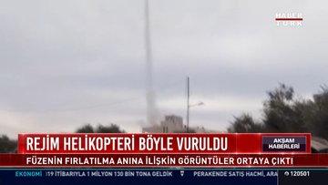 Rejim helikopteri böyle vuruldu